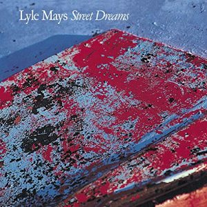 Lyle-Mays_Street-Dreams
